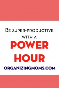 "How to use a ""Power Hour"" to get things done."