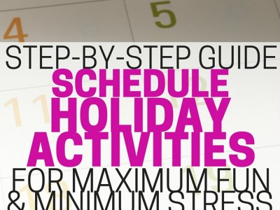 A step-by-step guide to help you schedule holiday activities for maximum fun and minimum stress. Doing this to prepare for the holidays!