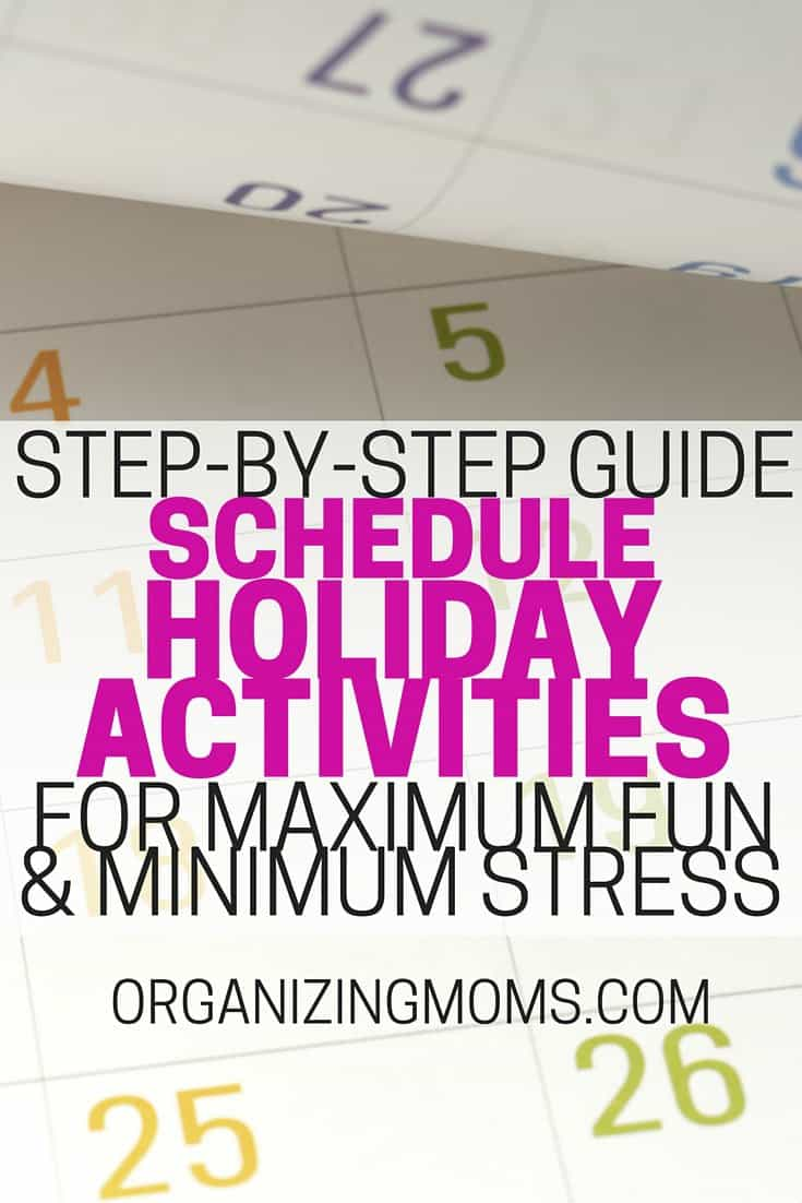 Step-by-Step Guide to Scheduling Holiday Activities for Maximum Fun and Minimum Stress