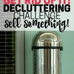 It's time to list that thing you've been meaning to sell. Make some money and declutter your home. Part of the Get Rid of It! Decluttering Challenge.