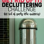 Stop wasting time by searching for socks and their mates. Declutter socks (especially the quitters). Part of the Get Rid of It! Decluttering Challenge.