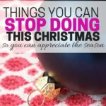 Things You Can Stop Doing This Christmas