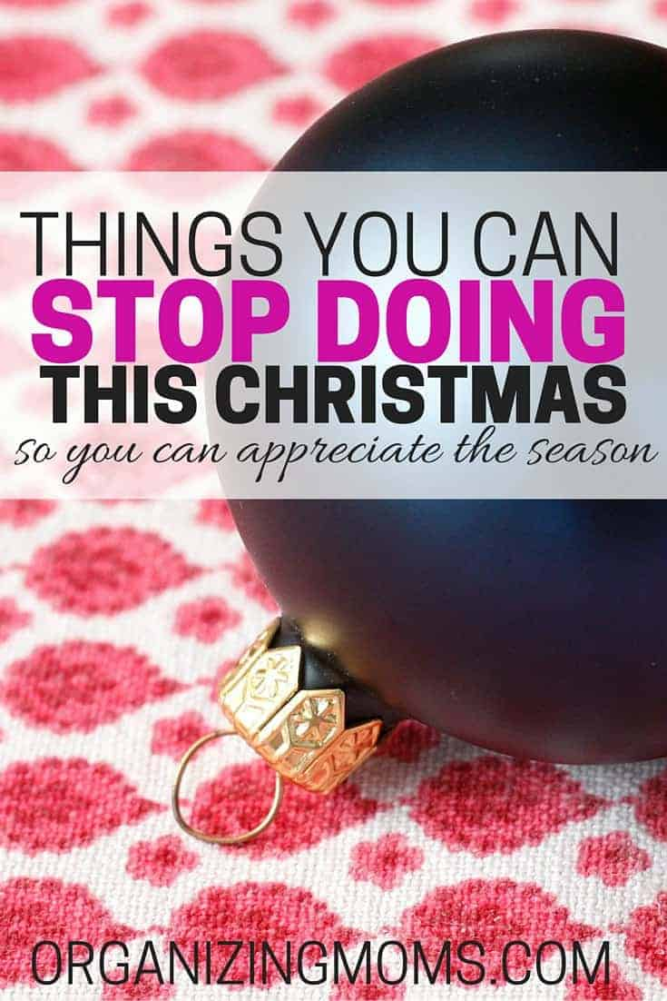 Things you can stop doing this christmas so you can appreciate the season. Focus on what's important for your and your family.