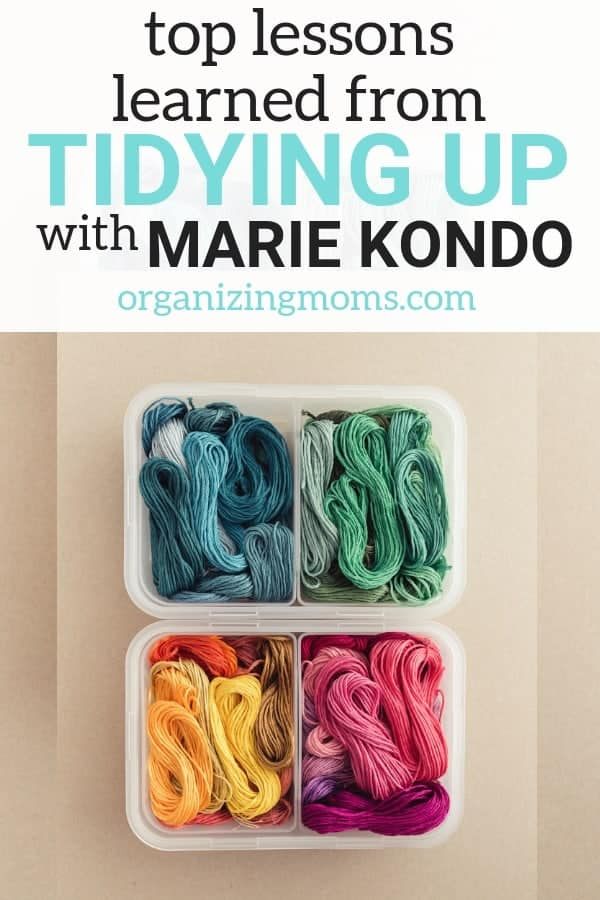 Text Best Tips from Tidying Up with Marie Kondo organizingmoms.com. Image of organized embroidery floss in plastic containers on white background.
