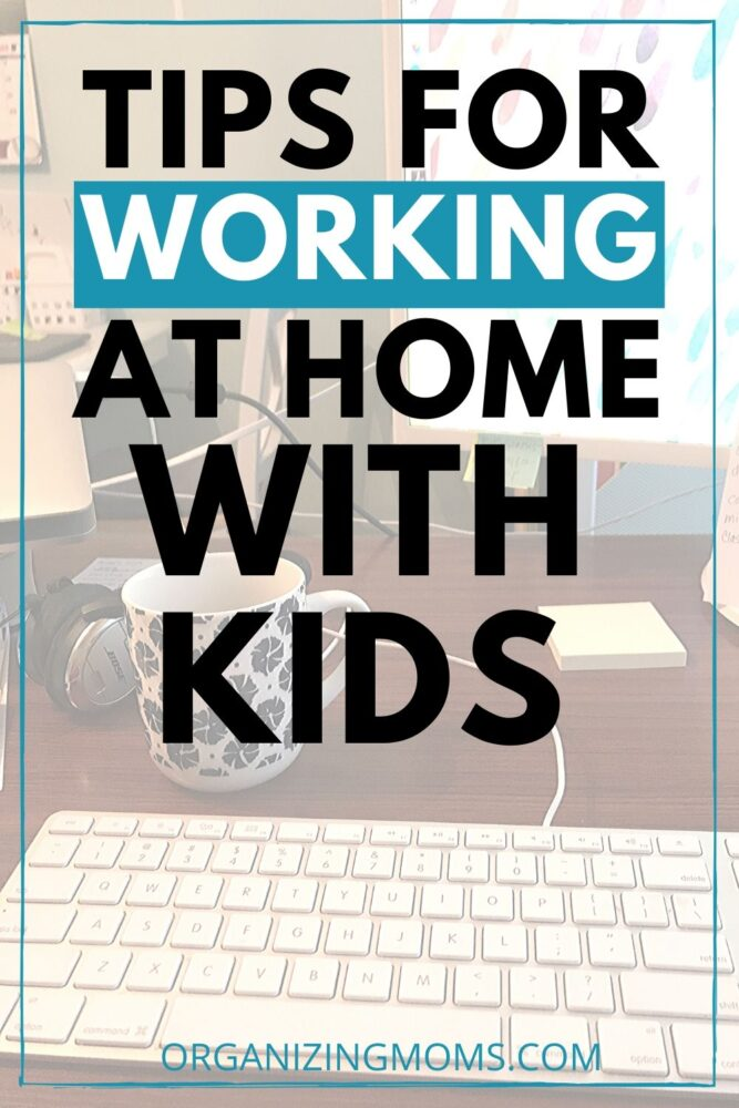 tips for parents who are working at home with kids