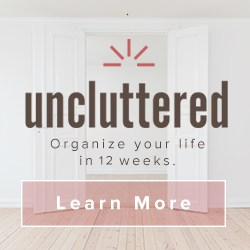 uncluttered organize your life in 12 weeks