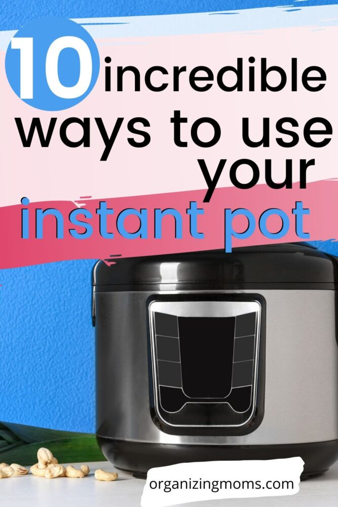 ways to use your instant pot pressure cooker