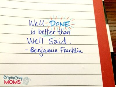 Well done is better than well said. - Benjamin Franklin