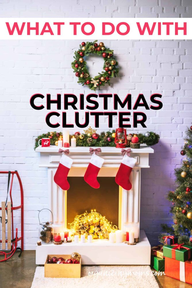 what to do with christmas clutter