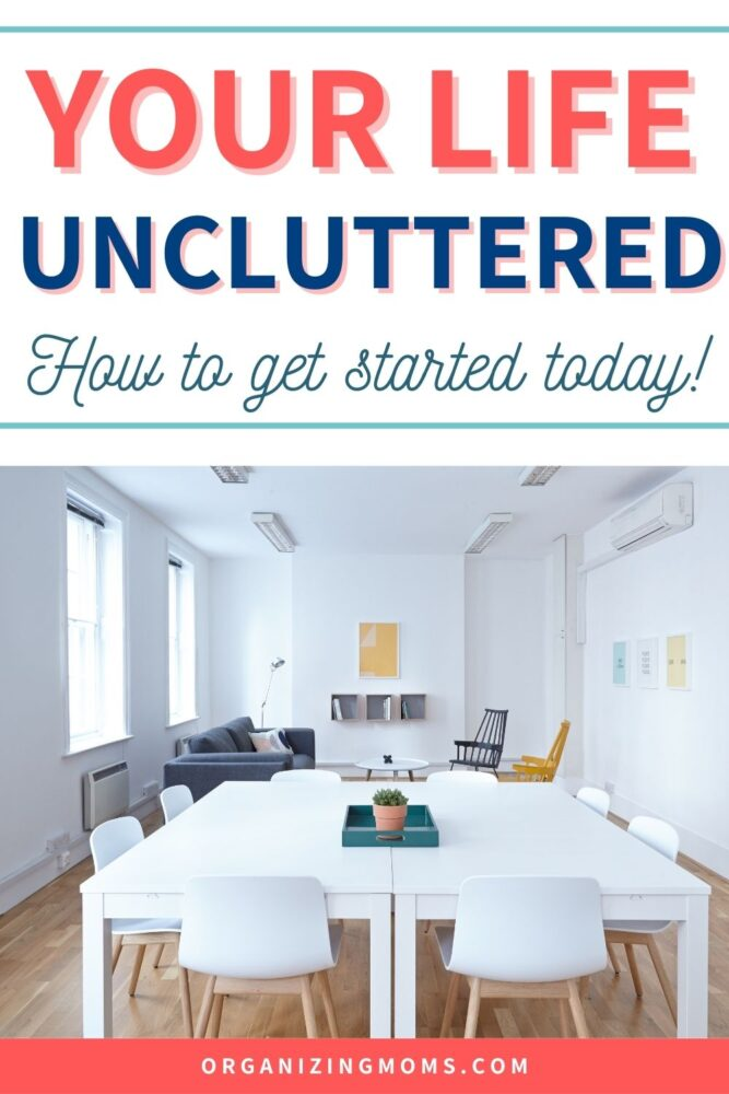your life uncluttered how to get started today